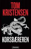 """""""Korsbæreren - thriller"""" av Tom Kristensen"""