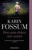 """""""Den som elsker noe annet"""" av Karin Fossum"""