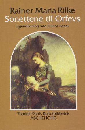 """""""Sonettene til Orfevs - skrevet som et gravmæle for Wera Ouckama Knoop"""" av Rainer Maria Rilke"""
