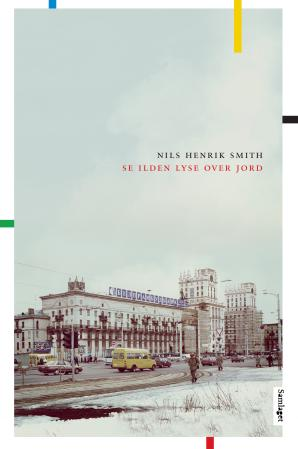 """Se ilden lyse over jord - roman"" av Nils Henrik Smith"