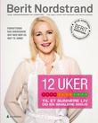 """""""12 uker til et sunnere liv og en smalere midje"""" av Berit Nordstrand"""