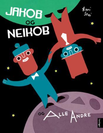 """""""Jakob og Neikob og Alle Andre"""" av Kari Stai"""