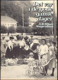 Det var i de gode gamle dager - A.B.Wilses Norge-album Bokomslag