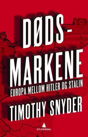 """""""Dødsmarkene - Europa mellom Hitler og Stalin"""" av Timothy Snyder"""