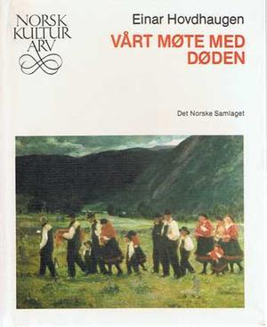 """""""Vårt møte med døden"""" av Einar Hovdhaugen"""