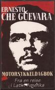"""""""Motorsykkeldagbok - fra en reise i Latin-Amerika"""" av Ernesto Che Guevara"""