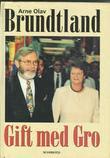 """""""Gift med Gro"""" av Arne Olav Brundtland"""