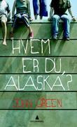 """""""Hvem er du, Alaska?"""" av John Green"""