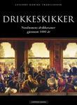 """""""Drikkeskikker - nordmenns drikkevaner gjennom 1000 år"""" av Astri Riddervold"""