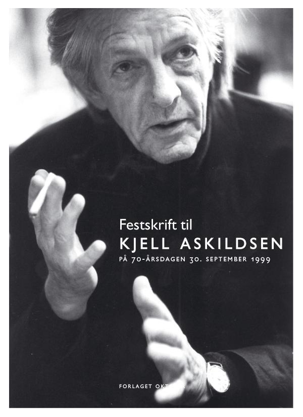 """""""Festskrift til Kjell Askildsen - på 70-årsdagen 30. september 1999"""" av Morten H. Olsen"""