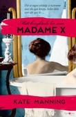 """""""Mitt beryktede liv som Madame X - roman"""" av Kate Manning"""