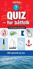 """""""Quiz - for båtfolk - 800 spørsmål og svar om båt og livet på sjøen"""" av Trond Ålvik"""
