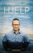 """""""Hjelp - hvordan kan vi gjøre en forskjell for andre?"""" av Øyvind Kvalnes"""