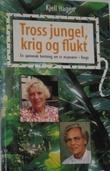 """""""Tross jungel, krig og flukt - en spennende beretning om to misjonærer i Kongo"""" av Kjell Hagen"""