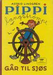 """""""Pippi Langstrømpe går til sjøs"""" av Astrid Lindgren"""