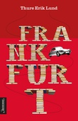 """Frankfurt roman"" av Thure Erik Lund"