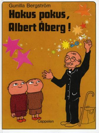 """Hokus pokus, Albert Åberg!"" av Gunilla Bergström"