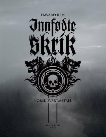 """""""Innfødte skrik - norsk svartmetall"""" av Håvard Rem"""