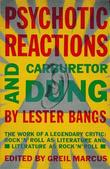 """Psychotic Reactions and Carburetor Dung The Work of a Legendary Critic"" av Lester Bangs"