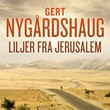 """""""Liljer fra Jerusalem - åttende bok i serien om Fredric Drum og Skarphedin Olsen"""" av Gert Nygårdshaug"""