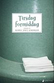 """Tirsdag formiddag roman"" av Renée Toft Simonsen"