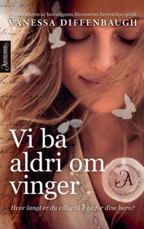 """Vi ba aldri om vinger - roman"" av Vanessa Diffenbaugh"