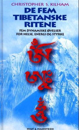 """""""De fem tibetanske ritene - fem dynamiske øvelser for helse, energi og styrke"""" av Christopher S. Kilham"""