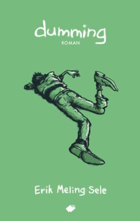 """""""Dumming - roman"""" av Erik Meling Sele"""