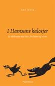 """""""I Hamsuns kalosjer - et økodrama med mor, fire høner og en rev"""" av Dag Hoel"""