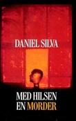 """""""Med hilsen en morder"""" av Daniel Silva"""