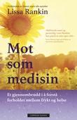 """""""Mot som medisin - et gjennombrudd i å forstå forholdet mellom frykt og helse"""" av Lissa Rankin"""