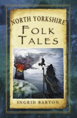 """""""North Yorkshire Folk Tales"""" av Ingrid Barton"""
