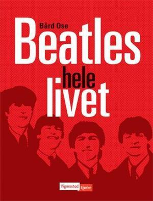 """""""Beatles hele livet"""" av Bård Ose"""