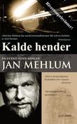 """""""Kalde hender kriminalroman"""" av Jan Mehlum"""