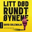 """""""Litt død rundt øynene"""" av David Ärlemalm"""