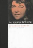 """""""Revolusjon og kjærlighet - tekster i utvalg"""" av Aleksandra Kollontaj"""