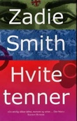 """Hvite tenner"" av Zadie Smith"