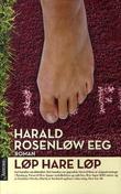 """""""Løp hare løp - roman"""" av Harald Rosenløw Eeg"""