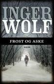 """""""Frost og aske"""" av Inger Wolf"""