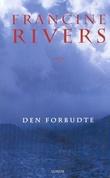 """""""Den forbudte"""" av Francine Rivers"""