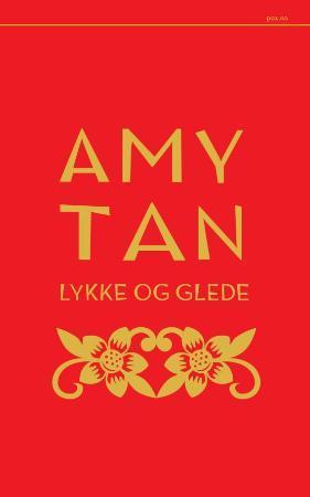 """""""Lykke og glede"""" av Amy Tan"""