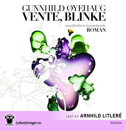 """""""Vente, blinke - roman"""" av Gunnhild Øyehaug"""