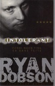 """""""Intolerant - fordi noen ting bare er teite"""" av Ryan Dobson"""