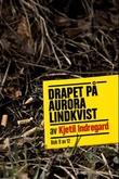 """""""Drapet på Aurora Lindkvist - bok 9"""" av Kjetil Indregard"""