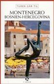 """""""Turen går til Montenegro og Bosnien-Hercegovina"""" av Tom Nørgaard"""