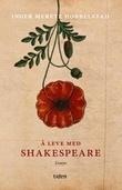 """""""Å leve med Shakespeare essays"""" av Inger Merete Hobbelstad"""