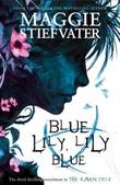 """Blue Lily, Lily Blue"" av Maggie Stiefvater"