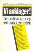 """""""Vi anklager! - Treholtsaken og rettssikkerheten"""" av Mads Tønnesson Andenæs"""