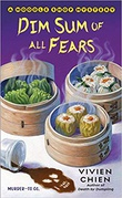 """Dim Sum of All Fears - A Noodle Shop Mystery"" av Vivien Chien"