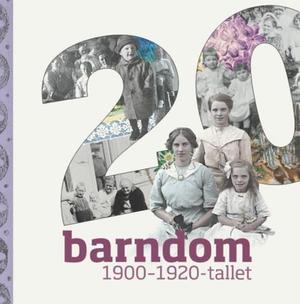 """""""Barndom - 1900-1920-tallet"""" av Sigrid Bækholt"""